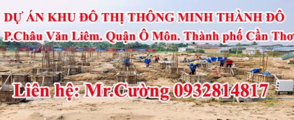DỰ ÁN KHU ĐÔ THỊ THÔNG MINH THÀNH ĐÔ P.Châu Văn Liêm. Quận Ô Môn. Thành phố Cần Thơ